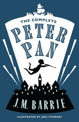 The Complete Peter Pan (Play, Peter and Wendy, Kensington Gardens)