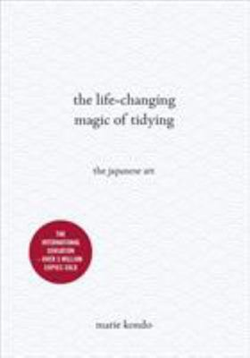 The Life Changing Magic of Tidying: A Simple, Effective Way to Banish Clutter Forever  (HB)
