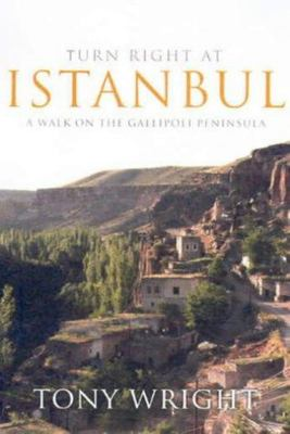 Turn Right at Istanbul: A Walk on the Gallipoli Peninsula