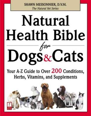 Natural Health Bible for Dogs and Cats