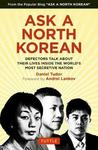 Ask a North Korean : Defectors Talk About Their Lives Inside the World's Most Secretive Nation