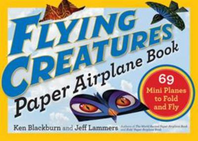 Flying Creatures Paper Airplane Book (69 Mini Planes to Fold and Fly)