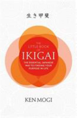 The Little Book of Ikigai: The Japanese Guide to Finding Your Purpose in Life