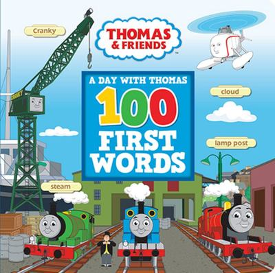 100 First Words: A Day with Thomas: 100 First Words: A Day with Thomas