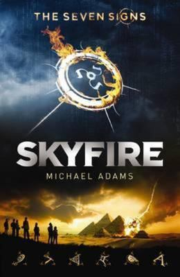 Skyfire (The Seven Signs #1)