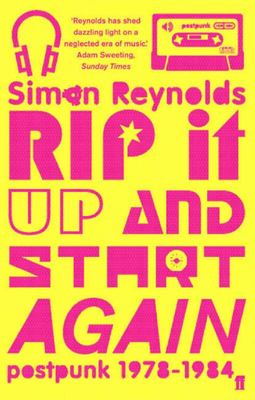 Rip it Up and Start Again: Postpunk, 1978-1984