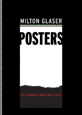 Milton Glaser Posters: 450 Examples from 1965 to 2017