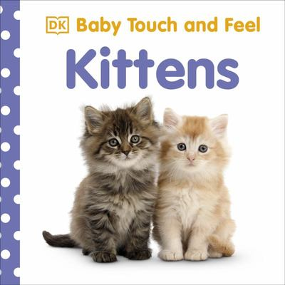 Kittens (Baby Touch and Feel)