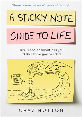 A Sticky Note Guide to Life
