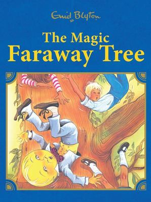 The Magic Faraway Tree (Illustrated Magic Faraway Tree #2 HB)