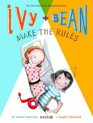 Ivy and Bean Make the Rules (#9)