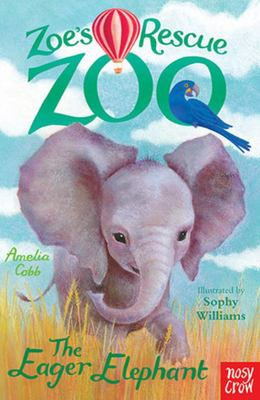 The Eager Elephant (Zoe's Rescue Zoo #5)