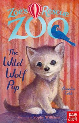 The Wild Wolf Cub (Zoe's Rescue Zoo)