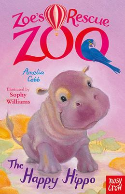 The Happy Hippo (Zoe's Rescue Zoo)