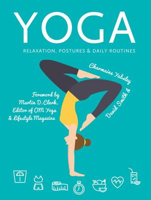 Yoga Relaxation, Postures, Daily Routines (PB)