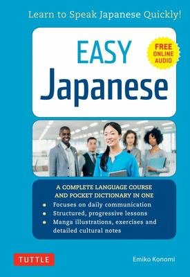 Easy JapaneseLearn to Speak Japanese Quickly, Dictionary & Manga (Audio CD Included)