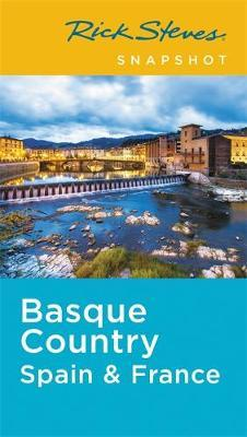Rick Steves Snapshot Basque Country: Spain & France (Second Edition)