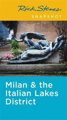 Rick Steves Snapshot Milan & the Italian Lakes District (Third Edition)