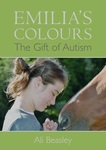 Emilia's Colours: The gift of autism