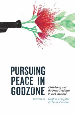 Pursuing Peace: Christianity and the Peace Tradition in New Zealand