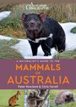 Mammals of Australia (Australian Geographic A Naturalist's Guide to the)