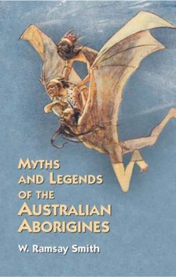 Myths and Legends of the Australian Aborigines (PB)