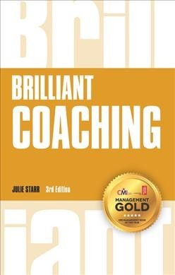 Brilliant Coaching : How to Be a Brilliant Coach in Your Workplace
