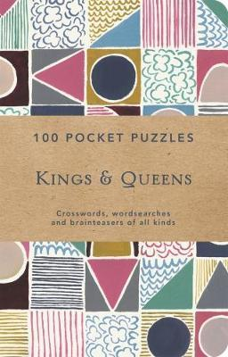Kings and Queens: 100 Pocket Puzzles: Crosswords, wordsearches and verbal brainteasers of all kinds