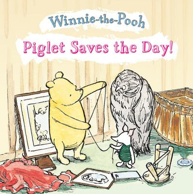 Piglet Saves the Day (Winnie-the-Pooh)