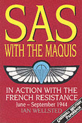 SAS: With the Maquis - In Action with the French Resistance, June-September 1944
