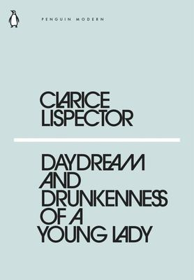 Daydream and Drunkenness of a Young Lady (Mini Modern Classics)