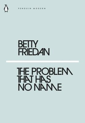 The Problem that Has No Name (Mini Modern Classics)