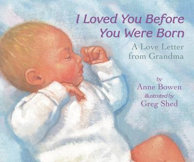 I Loved You Before You Were Born: A Love Letter from Grandma (Board)