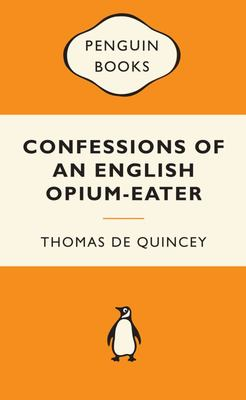 Confessions of an English Opium Eater (Popular Penguin)