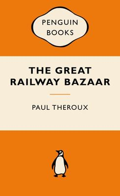 The Great Railway Bazaar  (Popular Penguin)