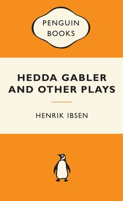 Hedda Gabler and Other Plays (Popular Penguin)