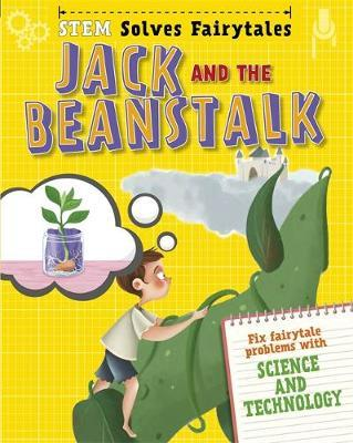 Jack and the BeanstalkFix Fairytale Problems with Science and Technology
