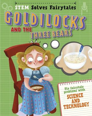 Goldilocks and the Three BearsFix Fairytale Problems with Science and Technology