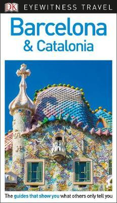 Barcelona and Catalonia - DK Eyewitness Travel Guide