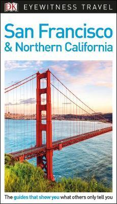 San Francisco and Northern California - DK Eyewitness Travel Guide