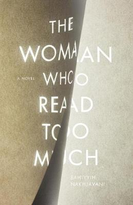 The Woman Who Read Too Much: A Novel