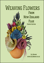 Weaving Flowers from New Zealand Flax 4th ed