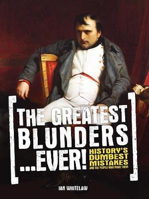 The Greatest Blunders...Ever!