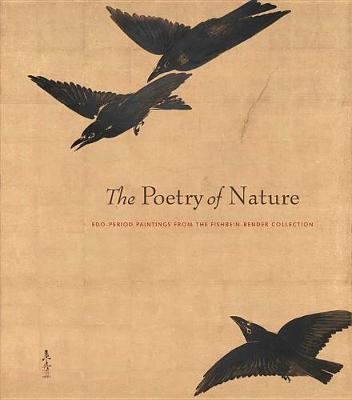 The Poetry of Nature - Edo Paintings from the Fishbein-Bender Collection