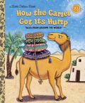 How the Camel Got Its Hump (Little Golden Book)