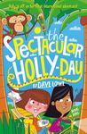 The Spectacular Holly-Day (The Incredible Dadventure #3)