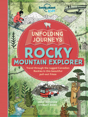 Unfolding Journeys: Rocky Moutain Explorer 1 (Lonely Planet Kids)