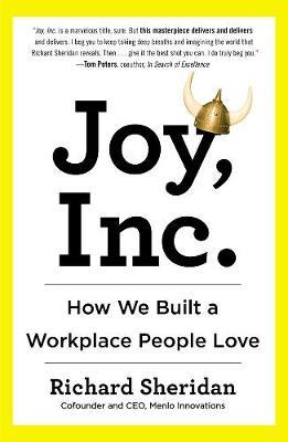 Joy Inc.How We Built a Workplace People Love