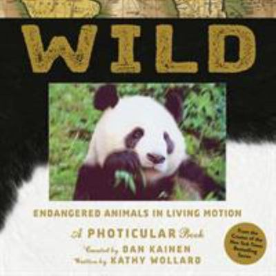 Wild: Endangered Animals in Living Motion (A Photicular Book)