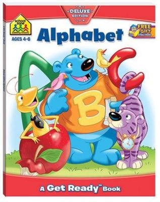 Alphabet (School Zone Get Ready Deluxe Workbook)